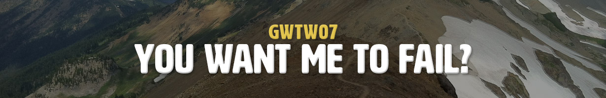 You Want Me To Fail? (GWTW07)