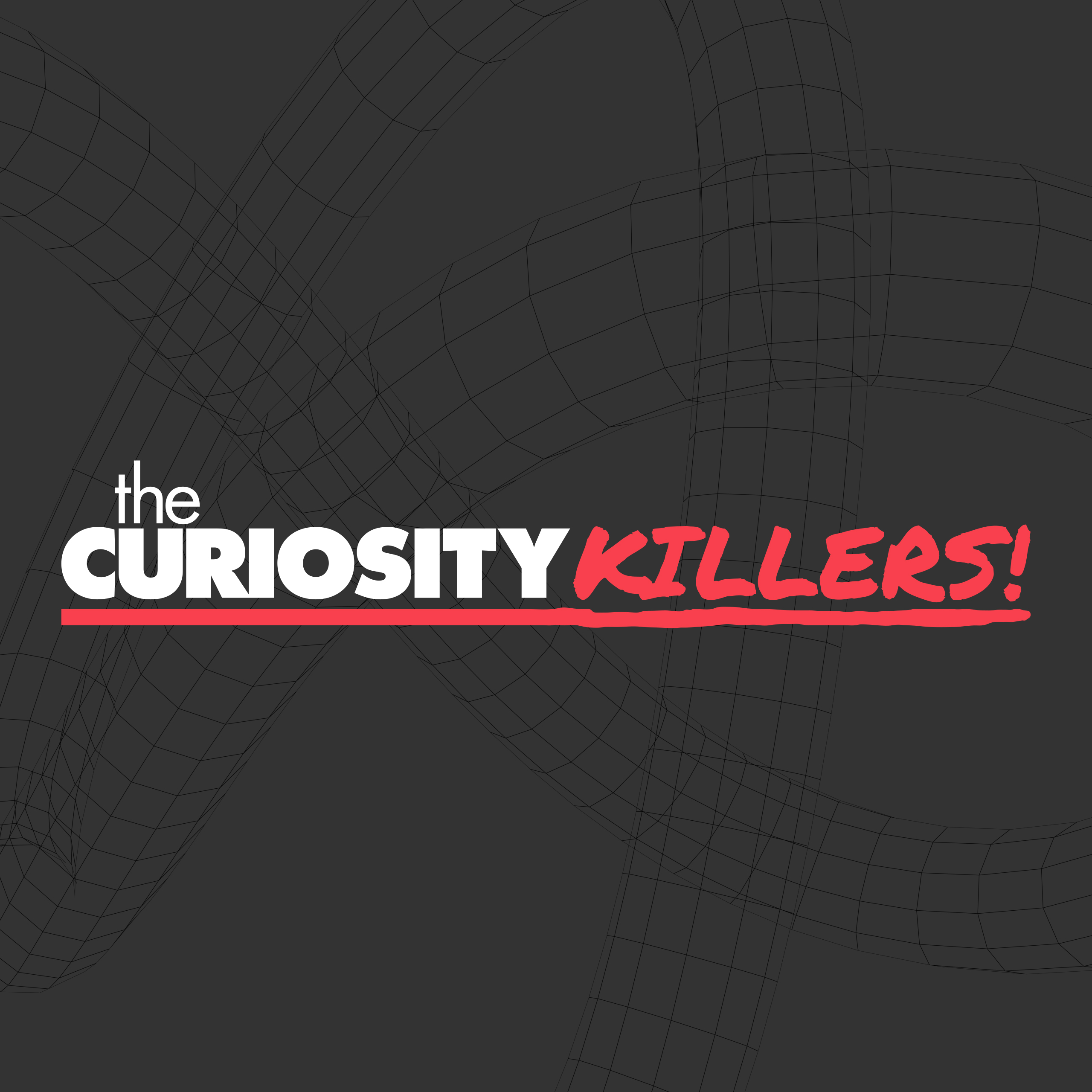 The Curiosity Killers